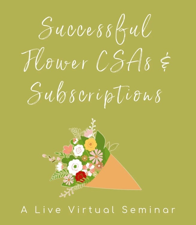 Image of Successful Floral CSAs + Subscriptions :: A Live Virtual Seminar
