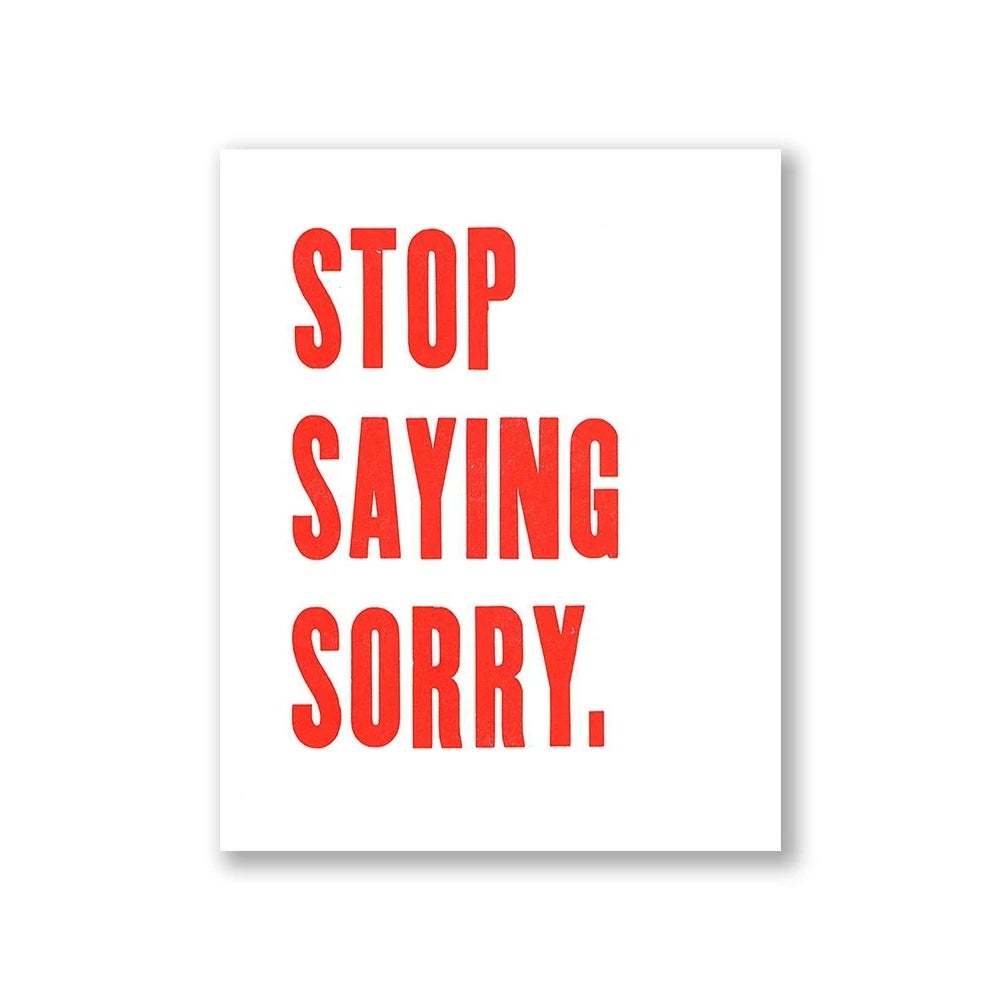 Image of Stop Saying Sorry Print - Questionable Press