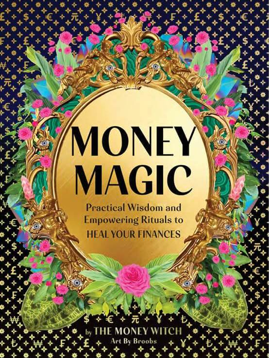 Image of FREE GIFT WITH PRE-ORDER Money Magic: Practical Wisdom and Empowering Rituals to Heal Your Finances