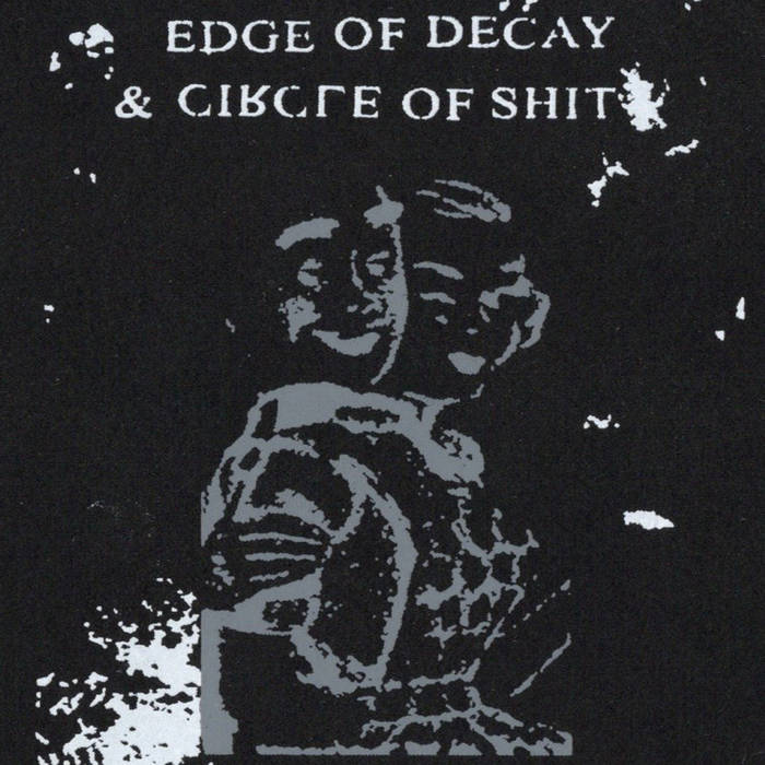 Image of Circle of Shit / Edge of Decay