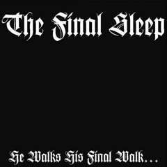 Image of He Walks His Final Walk... He Sleeps His Final Sleep - Demo CD
