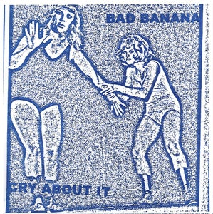 """Image of Bad Banana- Cry About It 7"""""""