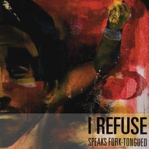 Image of I Refuse - Speaks Forked-Tongue CD-EP