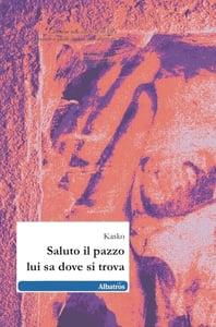 Image of Kasko - Saluto il pazzo lui sa dove si trova