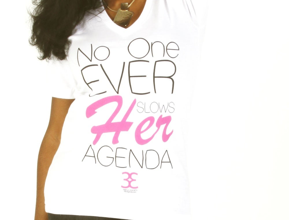 Image of No one Ever Slows Her Agenda x Triple L Society tee