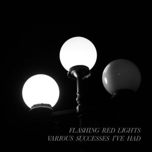 "Image of Flashing Red Lights ""Various Successes I've Had"" (WALH 0002)"