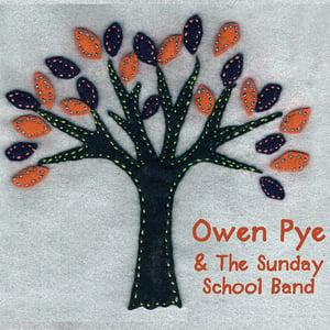 """Image of """"Owen Pye & the Sunday School Band"""" 2009 Full length Album"""