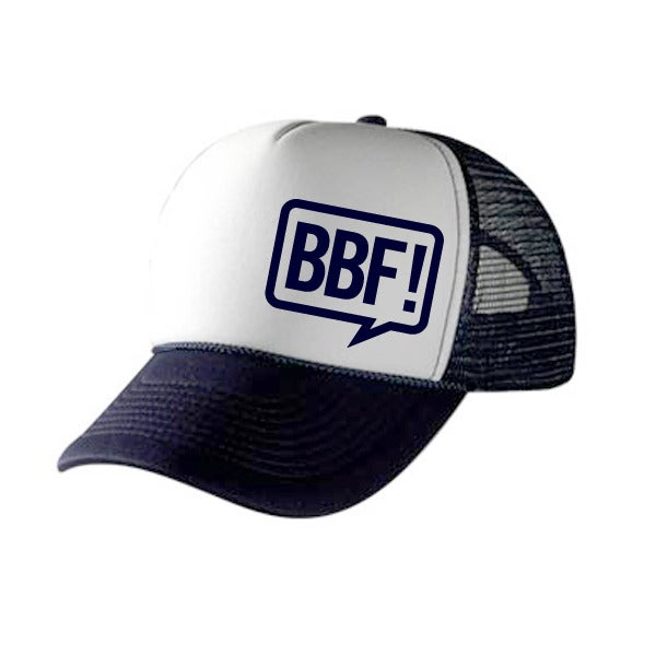 Image of BBF - Trucker Cap BBF!