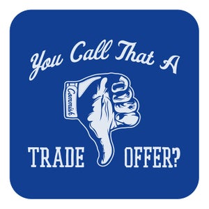Image of You Call That A Trade Offer?