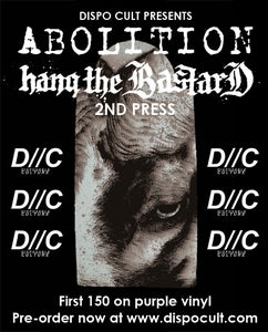 Image of HANG THE BASTARD / ABOLITION 2ND PRESS (BLACK)