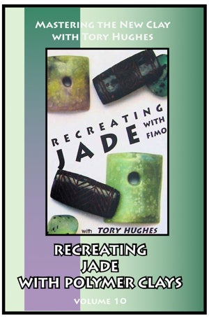 Image of Mastering the New Clay DVDs: Recreating Jade in Polymer, with Tory Hughes