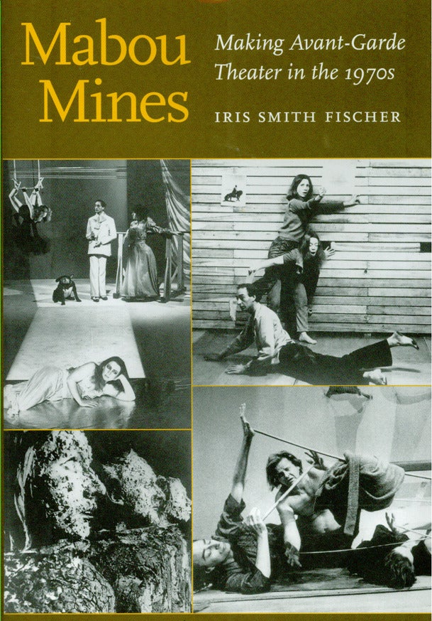 Image of MABOU MINES: Making Avant-Garde Theater in the 1970's