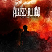 "Image of ARISE AND RUIN ""The Fear Of"""