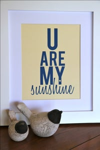 Image of u are my sunshine PRINT