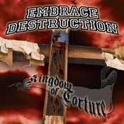 "Image of *NEW*Embrace Destruction ""Kingdom of Torture"""