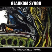 Image of GLAUKOM SYNOD (France) The unspeakable horror CDr.