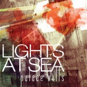 """Image of Lights At Sea - """"Palace Walls"""" (12"""" or CD)"""