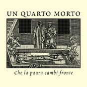 "Image of UN QUARTO MORTO ""Che la paura cambi fronte"" one-sided 7"""