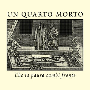 """Image of UN QUARTO MORTO """"Che la paura cambi fronte"""" one-sided 7"""""""