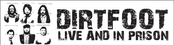 Image of Dirtfoot Live and In Prison Bumper Sticker