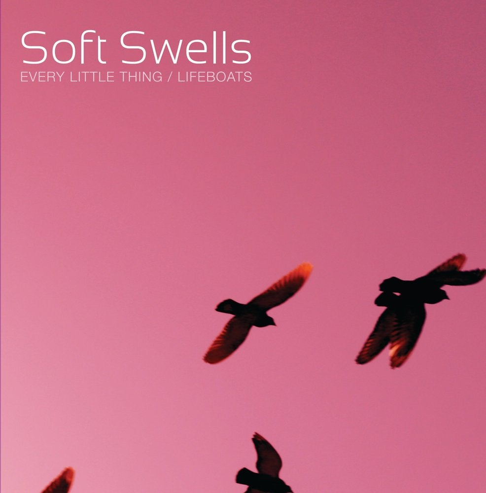"Soft Swells - ""Every Little Thing""/""Lifeboats"" 7"" + Download Card"