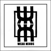 Image of WEAK MINDS 7""