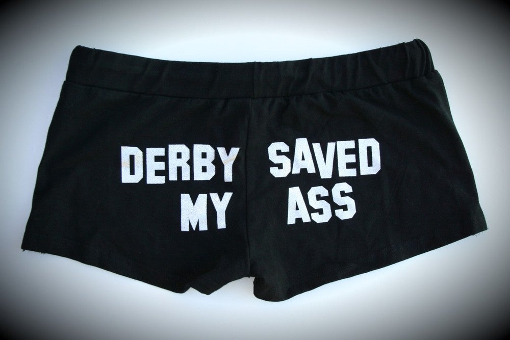 Image of Derby Saved My Ass Booty Shorts