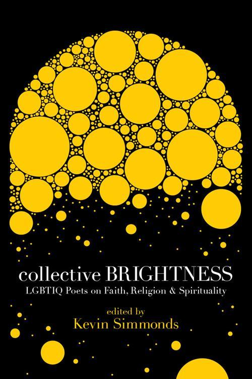 Image of ALA Over the Rainbow Title! Collective Brightness: LGBTIQ Poets on Faith, Religion & Spirituality