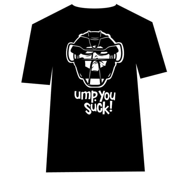 Ump You Suck - umpire t-shirt
