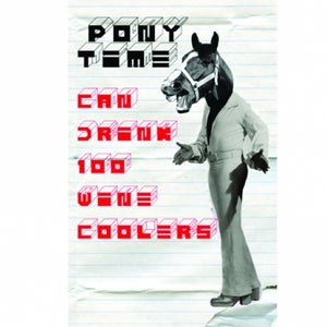 "Image of Pony Time ""Can Drink 100 Wine Coolers"" Tape DSBRT001"