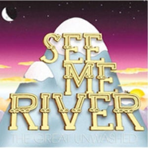 "Image of See Me River ""The Great Unwashed"" LP DSBR016/AVR014"