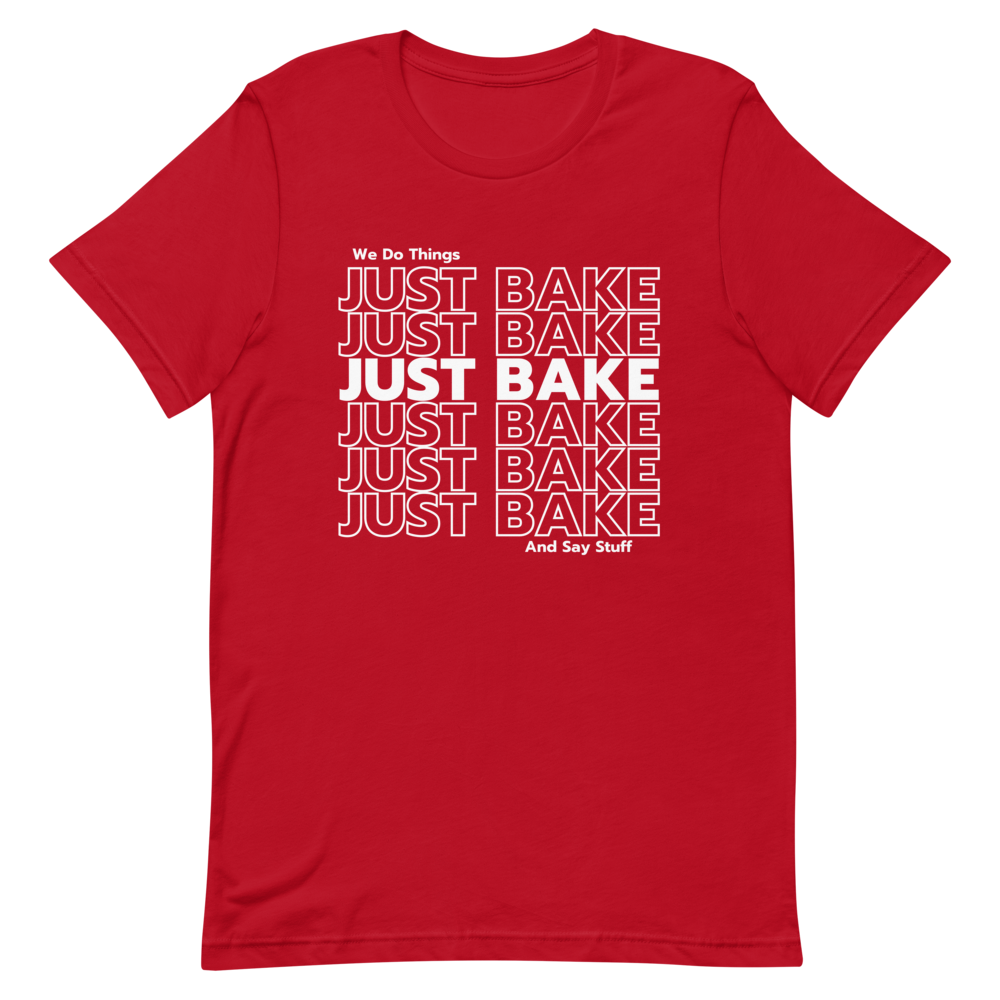 Just Bake T Shirt (white letters)