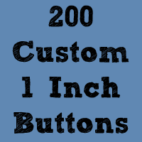 "Image of 200 Custom 1"" Buttons ($0.22 each)"