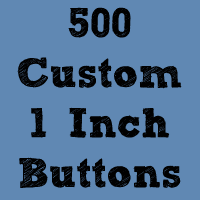 """Image of 500 Custom 1"""" Buttons ($0.20 each)"""