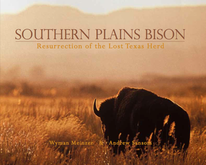 Image of Southern Plains Bison - Resurrection Of The Lost Texas Herd