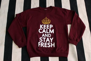 "Image of ""Keep Calm and STAY FRESH"" Crewneck"