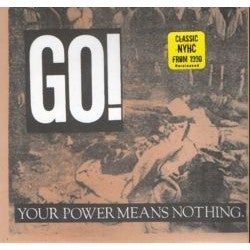 """Image of GO! """"Your Power Means Nothing"""" 7"""" re-release."""