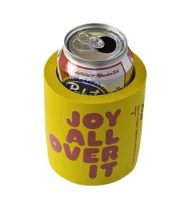 Image of Joy All Over It Koozie®