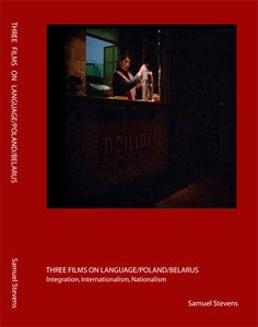 Image of Three Films on Languag/Poland/Belarus – Integration, Internatioanlism, Nationalism (book w/ online