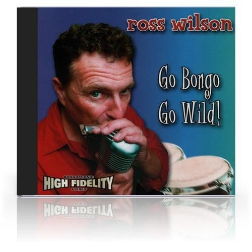 Image of Ross Wilson Go Bongo Go Wild 2001 (CD)