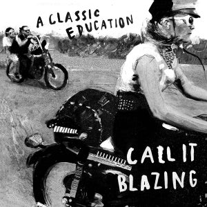 Image of A Classic Education - Call It Blazing