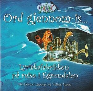 Ord gjennom is - Lyriaka på reise i Egrondalen (2004)