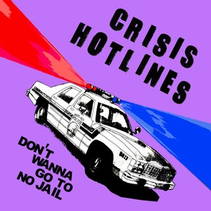 """Image of Crisis Hotlines """"Don't Wanna Go To No Jail"""" 7"""""""
