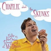 "Image of Charlie and the Skunks ""Take an Ice Cream Scoop out of My Brain"" 7"""