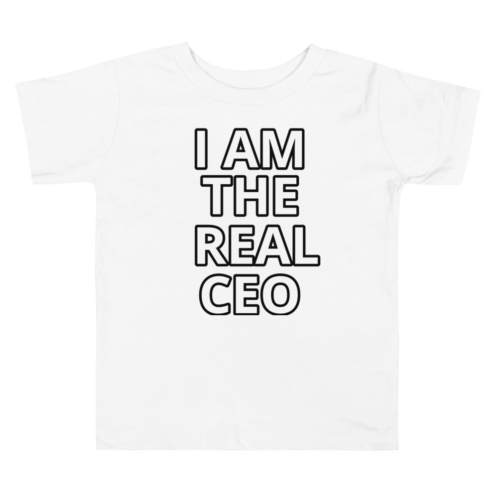 I AM THE REAL CEO TODDLER TEE