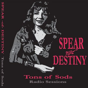 "SPEAR OF DESTINY ""Tons Of Sods"" CD"