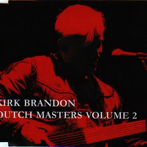 "KIRK BRANDON ""Dutch Masters VOL TWO"" CD"