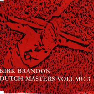 "KIRK BRANDON ""Dutch Masters VOL THREE"" CD"