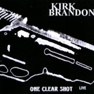 "KIRK BRANDON ""One Clear Shot Live"" CD"