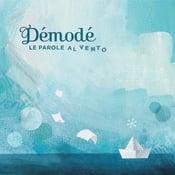 Image of Démodé · Le Parole al Vento (2011)